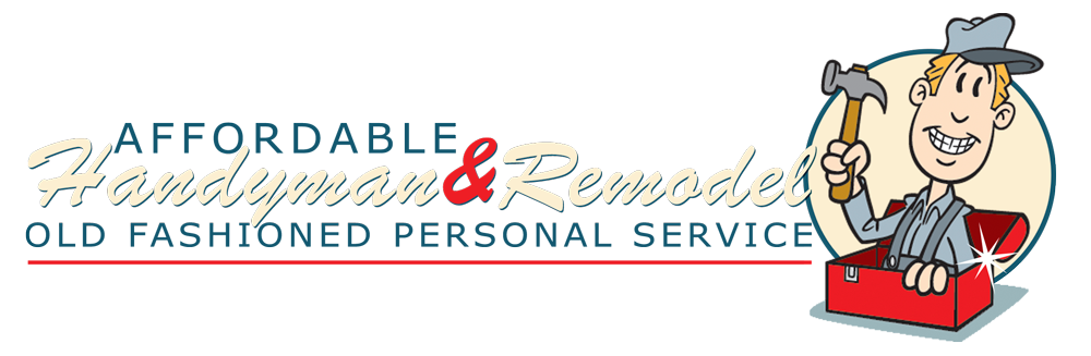 Affordable Handyman & Remodeling